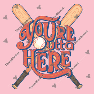 You're Outta Here Vector Design for T-Shirts and Merch – Crossed wooden baseball bat and ball with You're outta here text